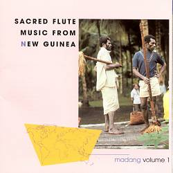 Sacred Flute Music from New Guinea: Mandang