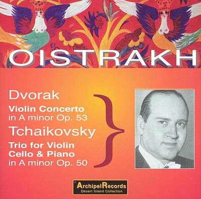 Dvorak: Violin Concerto in A minor; Tchaikovsky: Trio for Violin, Cello & Piano