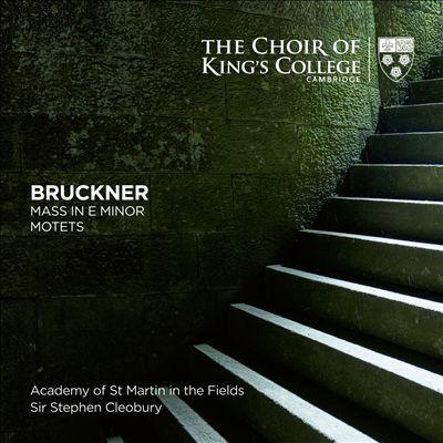 Bruckner: Mass in E minor; Motets
