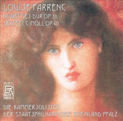 Louise Farrenc: Nonette, Op. 38; Sextet, Op. 40