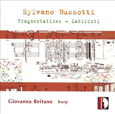 Sylvano Bussotti: Fragmentations; Labirinti