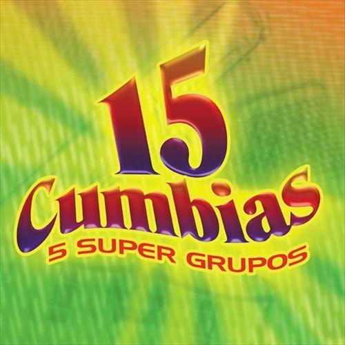 15 Cumbias 5 Super Grupos
