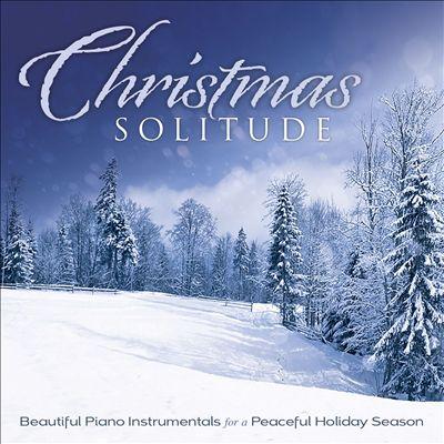 Christmas Solitude: Beautiful Piano Instrumentals for a Peaceful Holiday Season