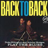 Back to Back: Duke Ellington and Johnny Hodges Play the Blues