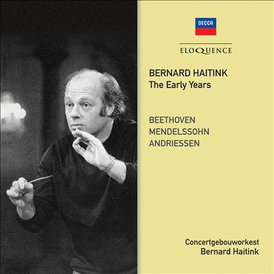 Bernard Haitink: The Early Years