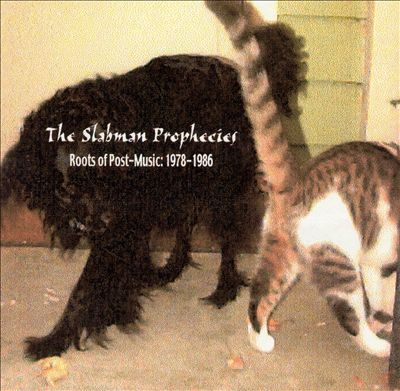 The Slabman Prophecies: Roots of Post-Music 1978-1986