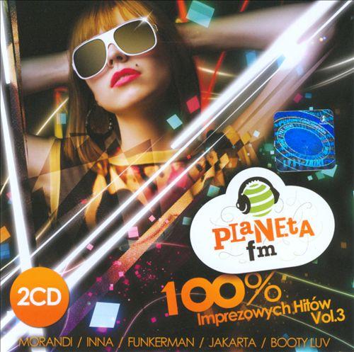 Planeta FM: 100% Imprezowych Hitów, Vol. 3