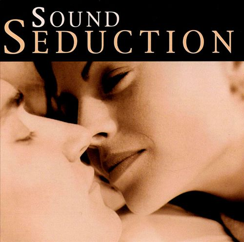 Sound Seduction