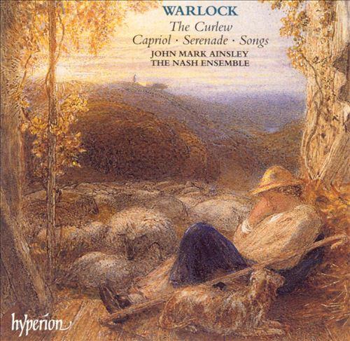 Warlock: The Curlew; Capricol; Serenade; Songs