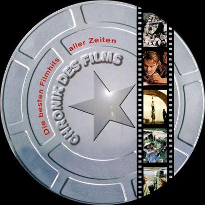 Chronik des Films: Die Besten Filmhits Aller Zeiten