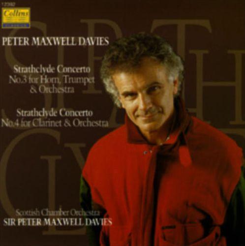 Peter Maxwell Davies: Strathclyde Concertos Nos. 3 & 4