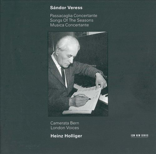 Sándor Veress: Passacaglia Concertante; Songs of the Seasons; Musica Concertante