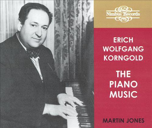 Erich Wolfgang Korngold: The Piano Music