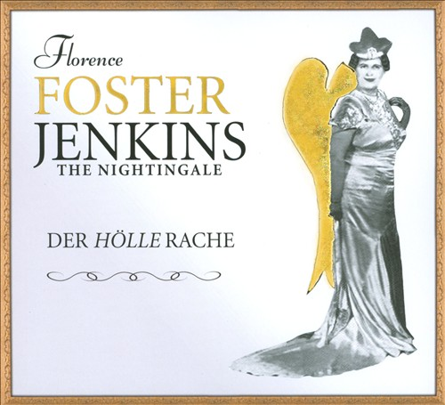 Der Hölle Rache: Florence Foster Jenkins the Nightingale