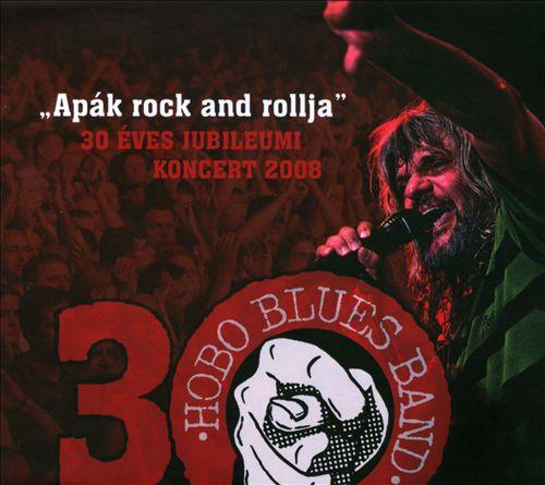 Apák Rock and Rollja: 30 Éves Jubileumi Koncert