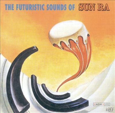 The Futuristic Sounds of Sun Ra