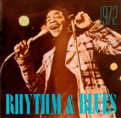 Rhythm & Blues: 1972