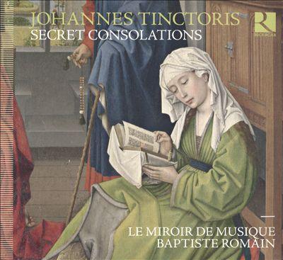 Johannes Tinctoris: Secret Consolations