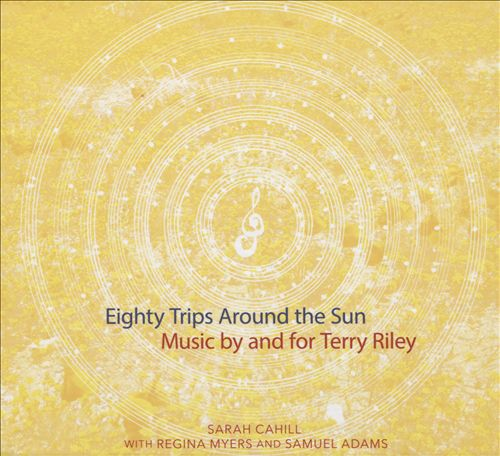 Eighty Trips Around the Sun: Music by and for Terry Riley