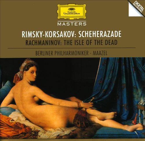 Rimsky-Korsakov: Scheherazade; Rachmaninov: The Isle of the Dead