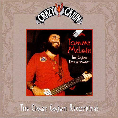 The Cajun Rod Stewart: Crazy Cajun Recordings