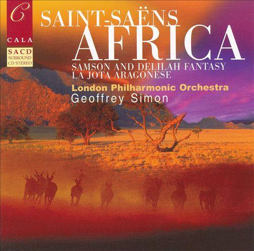Saint-Saëns: Africa; Samson and Delilah Fantasy; La Jota Aragonese