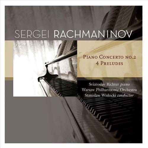 Sergei Rachmaninov: Piano Concerto No. 2; 4 Preludes