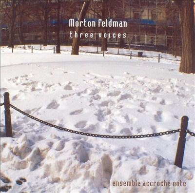 Morton Feldman: Three Voices