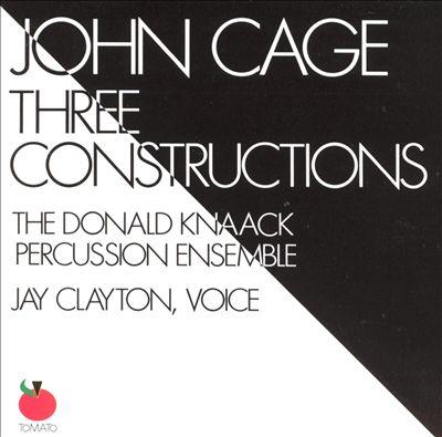 John Cage: Three Constructions
