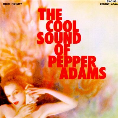 The Cool Sound of Pepper Adams