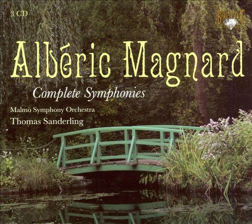 Albéric Magnard: Complete Symphonies