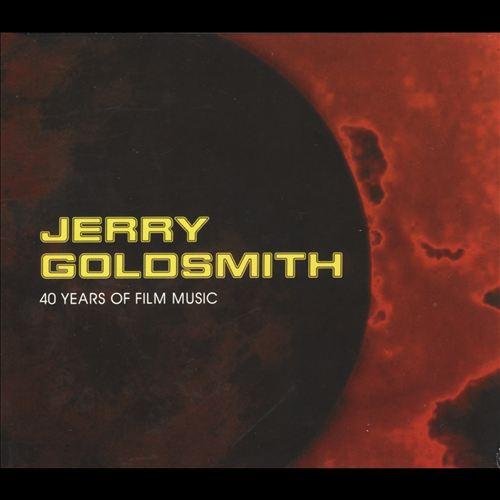 Jerry Goldsmith: 40 Years of Film Music