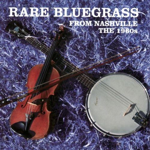 Rare Bluegrass From Nashville: The 1960s
