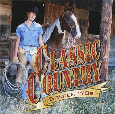 Classic Country: Golden '70s [1999 #2]