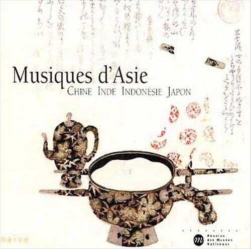 Musiques d'Asie: Chine, Indie, Indonésie, Japon