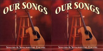 Our Songs: Singers & Songwriters Encore
