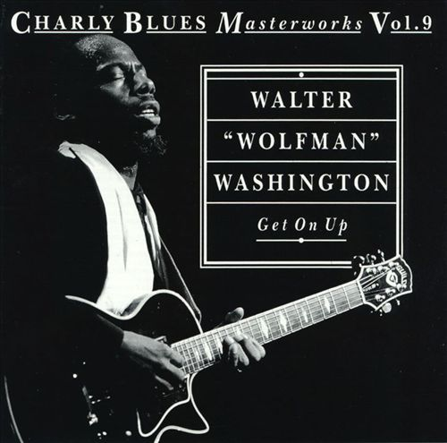 Get on Up: Charly Blues Masterworks, Vol. 9