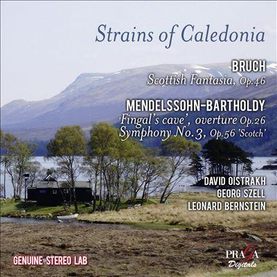 Strains of Caledonia: Bruch, Mendelssohn-Bartholdy