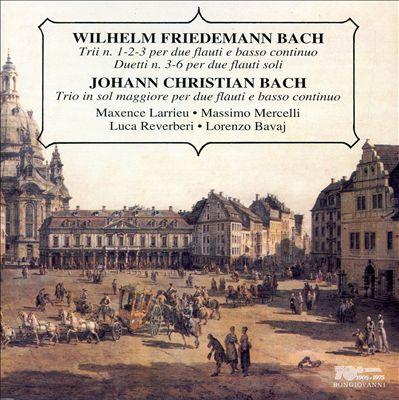 Wilhelm Friedmann Bach: Trii N. 1-2-3; Duetti N. 3-6; Johann Christian Bach: Trio in sol maggiore