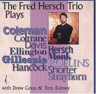Fred Hersch Trio Plays...