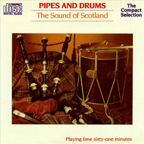 The Sound of Scotland: Pipes & Drums