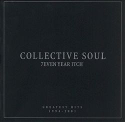 7even Year Itch: Collective Soul's Greatest Hits 1994-2001