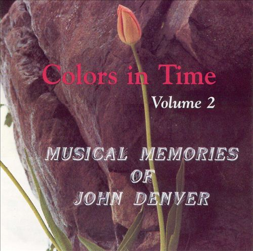 Colors in Time, Vol. 2: Musical Memories of John Denver