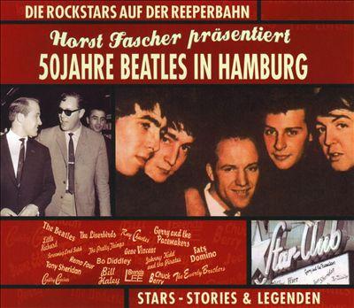 Horst Fascher Präsentiert: 50 Jahre Beatles In Hamburg
