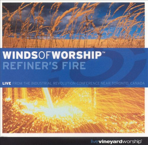 Winds of Worship: Refiner's Fire