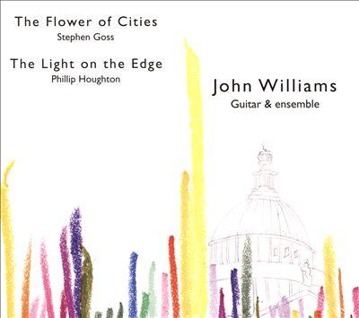 Stephen Goss: The Flower of Cities; Phillip Houghton: The Light on the Edge