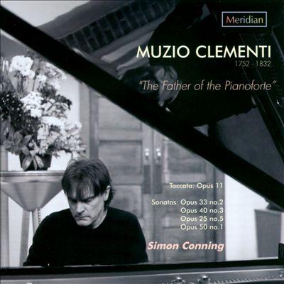 Muzio Clementi: The Father of the Pianoforte