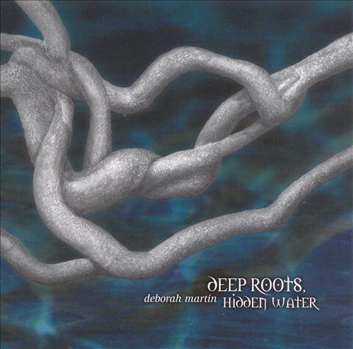 Deep Roots Hidden Waters