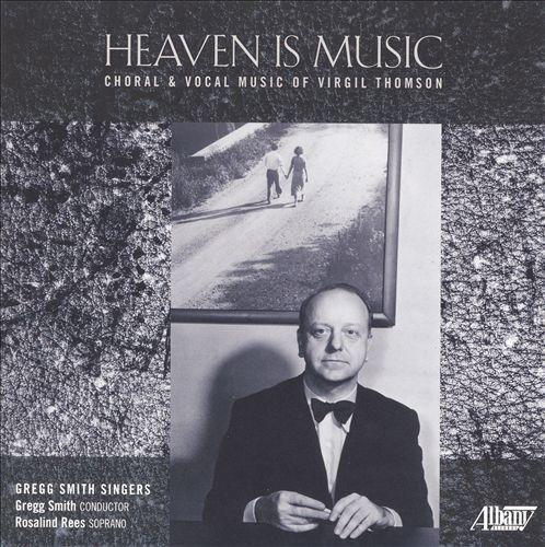 Virgil Thomson: Heaven is Music