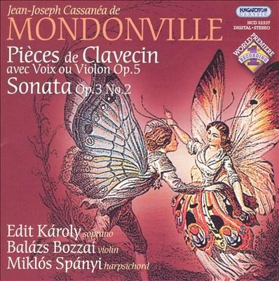Mondonville: Pièces de Clavecin avec Voix ou Violon, Op. 5; Sonata, Op. 3/2